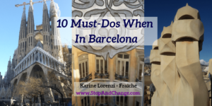 10-Must-Dos-When-In-Barcelona-Karine-Lorenzi-Fraiche-StopAndChange