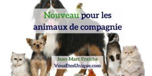 Nouveau : Gamme pour les animaux de compagnie