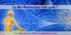 Bio-Resonance-I-Like-1-Jean-Marc-Fraiche-VousEtesUnique.com