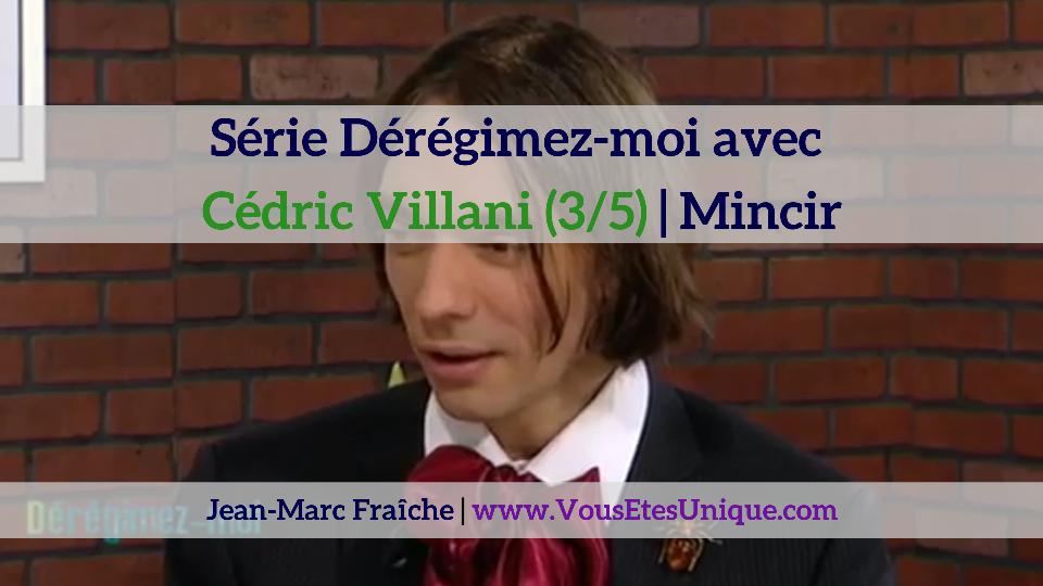 Cedric-Villani-3-5-Deregimez-moi-Jean-Marc-Fraiche-VousEtesUnique