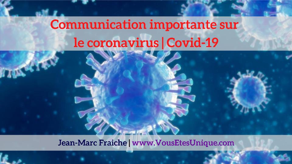 Communication-importante-sur-le-coronavirus-covid-19-Jean-Marc-Fraiche-VousEtesUnique.com