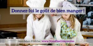 Donnez-lui-le-gout-de-bien-manger-Jean-Marc-Fraiche-VousEtesUnique.com