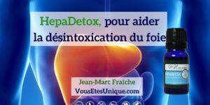 HepaDetox-Detox-Foie-HB-Naturals-Jean-Marc-Fraiche-VousEtesUnique
