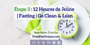 Jeune-Fasting-Go-Clean-Lean-etape-3-HB-Naturals-Jean-Marc-Fraiche-VousEtesUnique