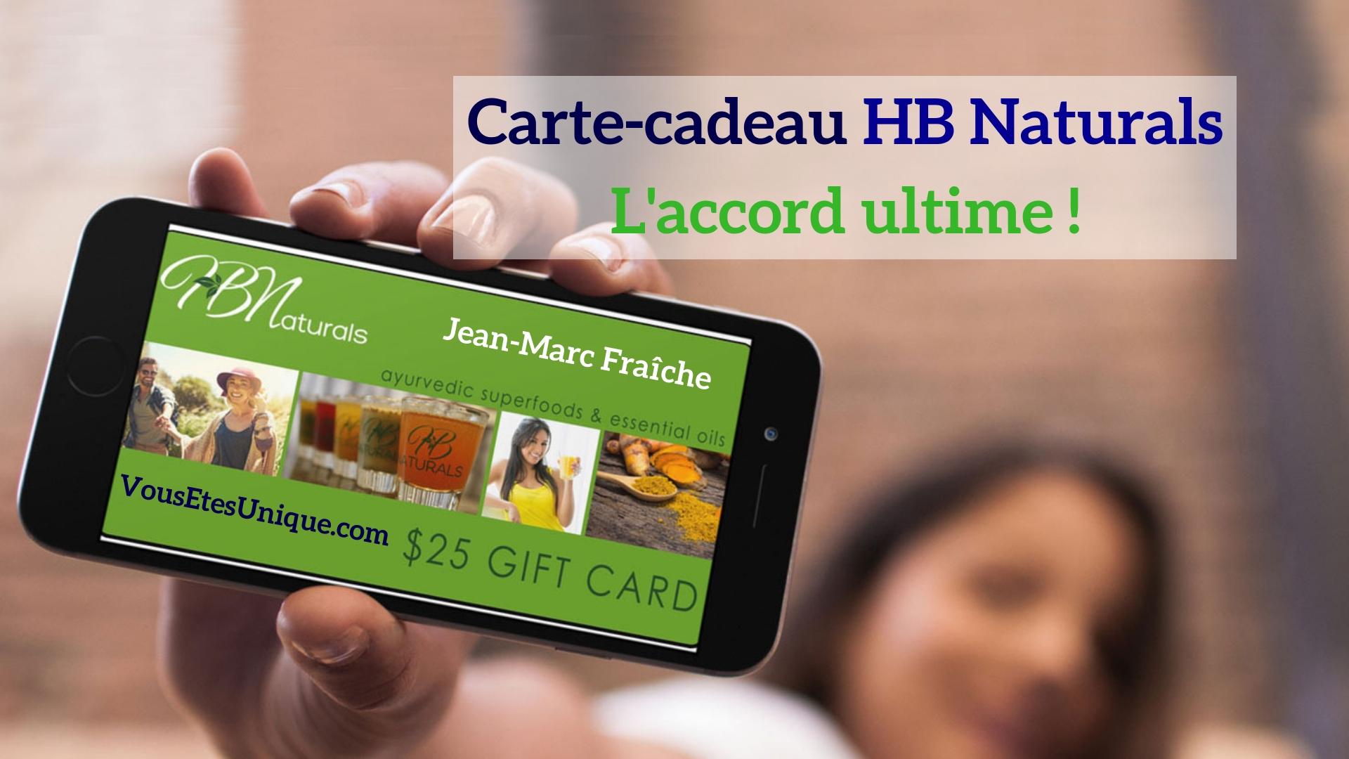 L-Accord-Ultime-Carte-Cadeaux-HB-Naturals-Jean-Marc-Fraiche-VousEtesUnique