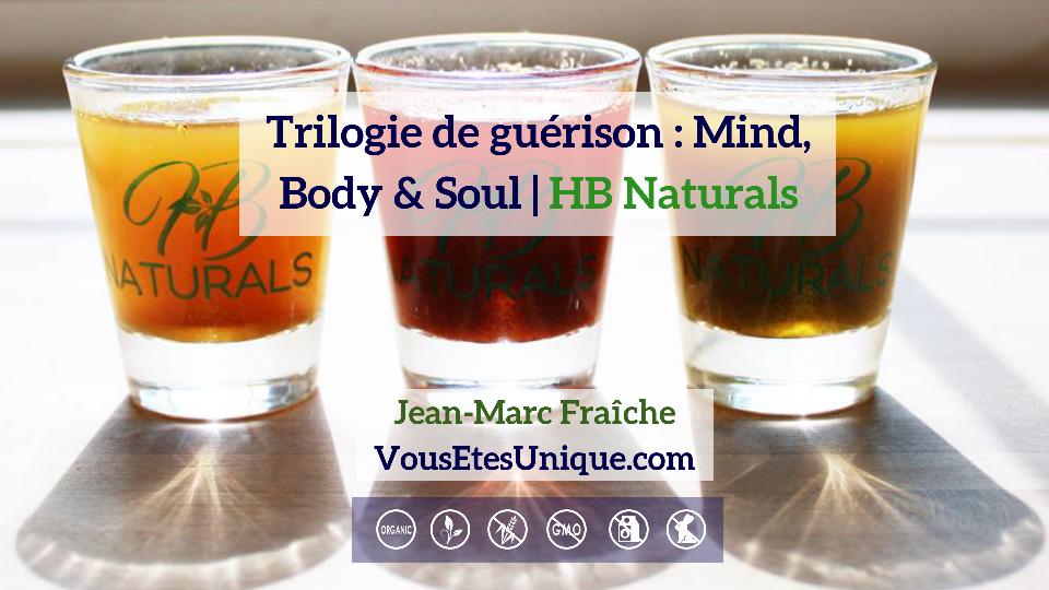 La-Trilogie-Mind-Body-Soul-HB-Naturals-Jean-Marc-Fraiche-VousEtesUnique