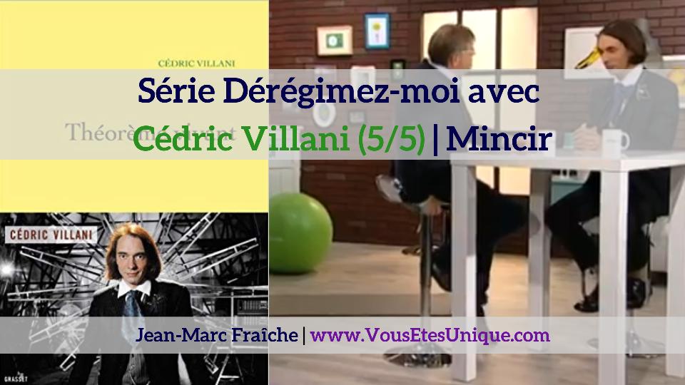le mathematicien-Cedric-Villani-5-5-Deregimez-moi-Jean-Marc-Fraiche-VousEtesUnique