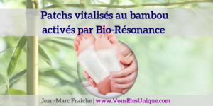 Patchs-vitalises-au-bambou-actives-par-Bio-Resonance-I-Like-Jean-Marc-Fraiche-VousEtesUnique.com