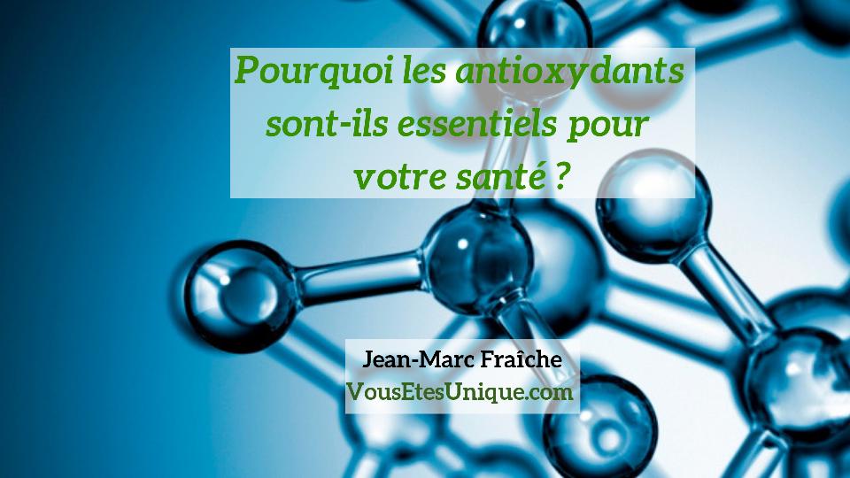 Pourquoi-les-antioxydants-Jean-Marc-Fraiche