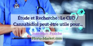 Recherches-Etudes-CBD-HempWorx-CBD-Jean-Marc-Fraiche-MyDailyCHoice-768