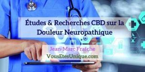 Recherches-Etudes-CBD-et-Douleur-Neuropathique-Jean-Marc-Fraiche-Hemp-Herbals-HB-Naturals