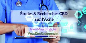 Recherches-Etudes-CBD-et-l-acne-Jean-Marc-Fraiche-Hemp-Herbals-HB-Naturals