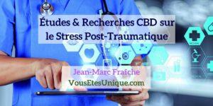 Recherches-Etudes-CBD-et-le-Stress-Post-Traumatique-Jean-Marc-Fraiche-Hemp-Herbals-HB-Naturals