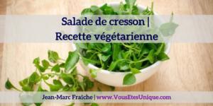 Salade-de-cresson-recette-vegetarienne-Jean-Marc-Fraiche-VousEtesUnique