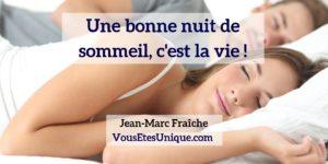 Une-Bonne-Nuit-de-sommeil-Jean-Marc-Fraiche-VousEtesUnique