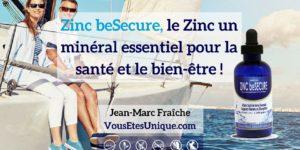 Zinc-beSecure-Zinc-Mineral-essentiel-HB-Naturals-Jean-Marc-Fraiche-VousEtesUnique