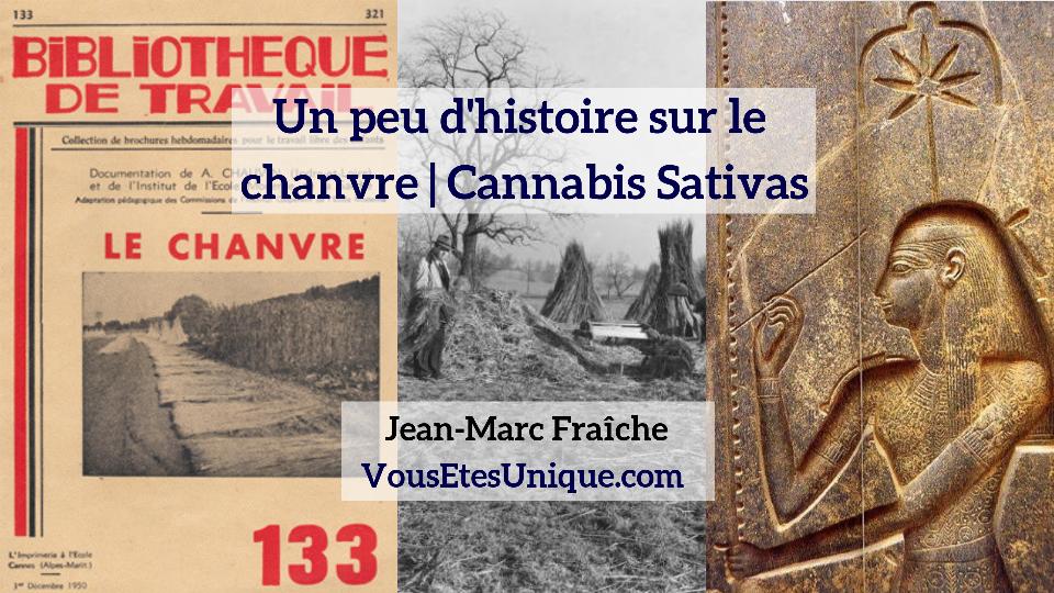 histoire-chanvre-sativas-Jean-Marc-Fraiche-VousEtesUnique