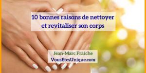 nettoyer-revitaliser-Jean-Marc-Fraiche-VousEtesUnique