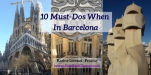 10-Must-Dos-When-In-Barcelona-Karine-Lorenzi-Fraiche-StopAndChange