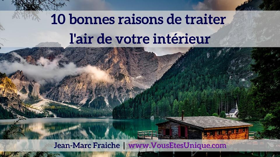 10-bonnes-raisons-de-traiter-l-air-interieur-Jean-Marc-Fraiche-VousEtesUnique.com