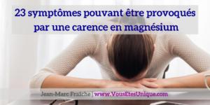 23-symptomes-provoques-par-une-carence-en-magnesium-par-dr-carolyn-dean-Jean-Marc-Fraiche-VousEtesUnique