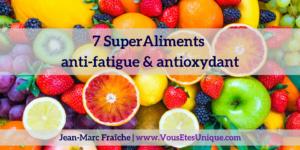 7-SuperAliments-anti-fatigue-et-antioxydant-Jean-Marc-Fraiche-VousEtesUnique.com