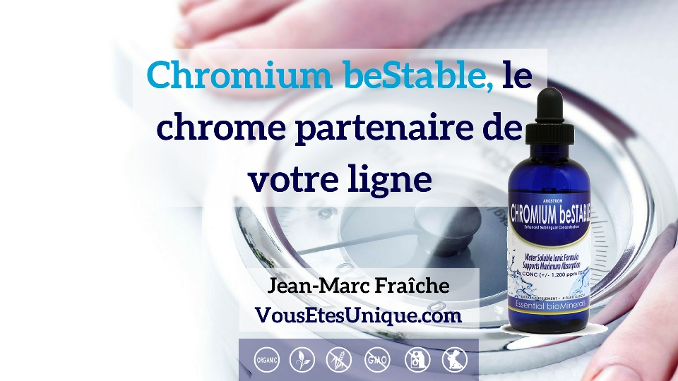 Chromium-beStable-Chrome-Mineral-essentiel-HB-Naturals-Jean-Marc-Fraiche-VousEtesUnique