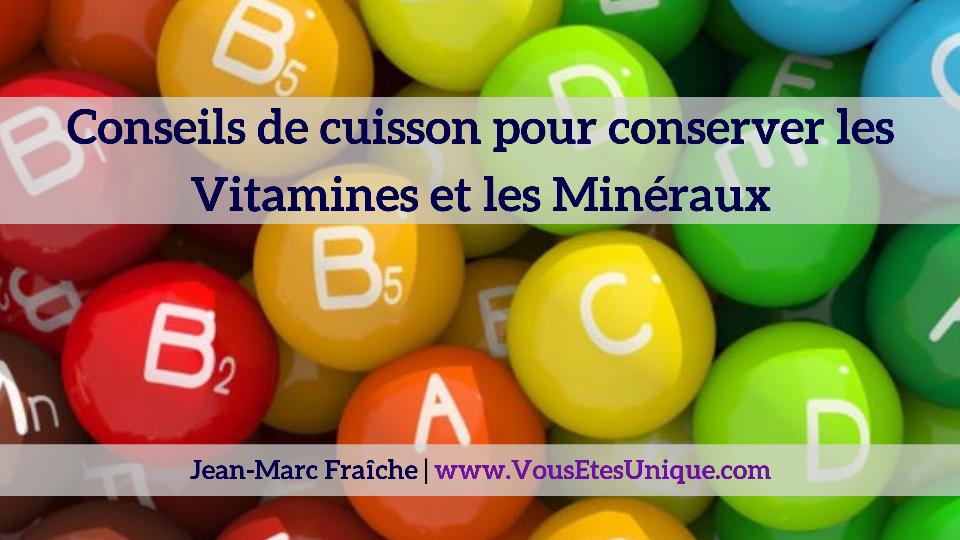 Conseils-de-cuisson-pour-conserver-les-vitamines-et-les-mineraux-Jean-Marc-Fraiche-VousEtesUnique