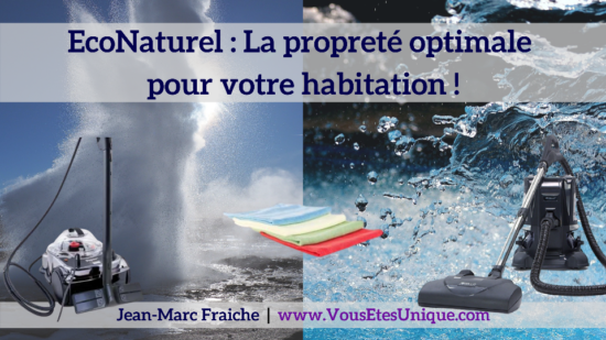 EcoNaturel-La-Proprete-optimale-Jean-Marc-Fraiche-VousEtesUnique.com