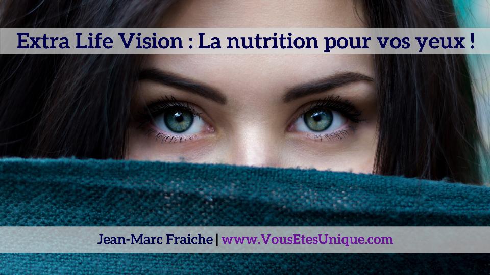 Extra-Life-Vision-Jean-Marc-Fraiche-VousEtesUnique.com