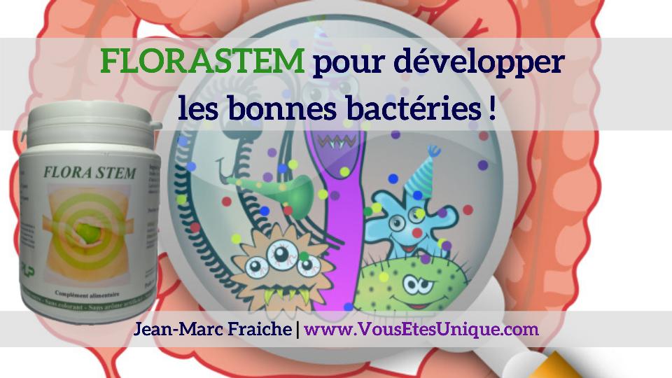 FloraStem-Bonnes-Bacteries-V2-Jean-Marc-Fraiche-VousEtesUnique.com