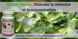 Ginkgo-Biloba-Stimuler-la-memoire-et-la-concentration-Jean-Marc-Fraiche-VousEtesUnique.com