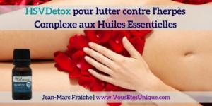 HSVDetox-pour-lutter-contre-l-herpes-Huiles-Essentielles-Jean-Marc-Fraiche-VousEtesUnique.com