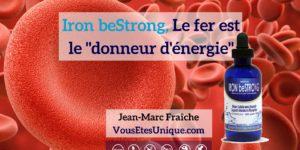 Iron-beStrong-Fer-Mineral-essentiel-HB-Naturals-Jean-Marc-Fraiche-VousEtesUnique