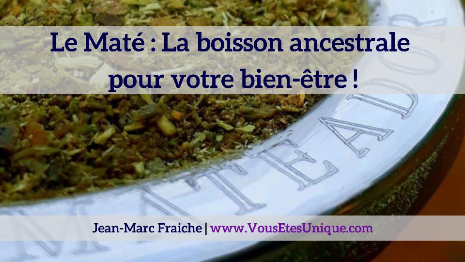 Mate-Boisson-Ancestrale-Jean-Marc-Fraiche-VousEtesUnique.com