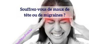 Migraines-Maux-de-tete-Jean-Marc-Fraiche-VousEtesUnique