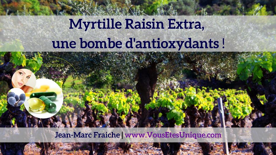 Myrtille-Raisin-Extra-une-bombe-d-antioxydants-Jean-Marc-Fraiche-VousEtesUnique.com