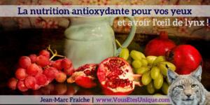 Nutrition-antioxydante-pour-vos-yeux-Jean-Marc-Fraiche-VousEtesUnique.com