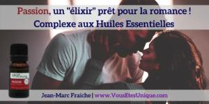 Passion-un-elixir-pour-la-romance-Huiles-Essentielles-Jean-Marc-Fraiche-VousEtesUnique.com
