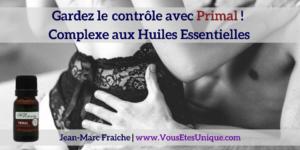 Primal-gardez-le-controle--Huiles-Essentielles-Jean-Marc-Fraiche-VousEtesUnique.com