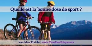 Quelle-est-la-bonne-dose-de-sport-Jean-Marc-Fraiche-VousEtesUnique