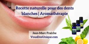 Recette-naturelle-pour-des-dents-blanches-Jean-Marc-Fraiche-VousEtesUnique