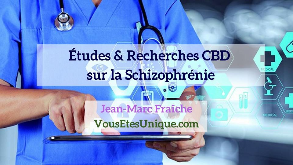 Recherches-Etudes-CBD-et-la-Schizophrenie-Jean-Marc-Fraiche-Hemp-Herbals-HB-Naturals