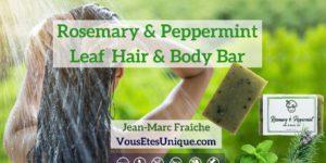 Rosemary-Peppermint-Leaf-Hair-Body-Bar-HB-Naturals-Jean-Marc-Fraiche-VousEtesUnique
