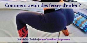 avoir-des-fesses-d-enfer-Jean-Marc-Fraiche-VousEtesUnique.com