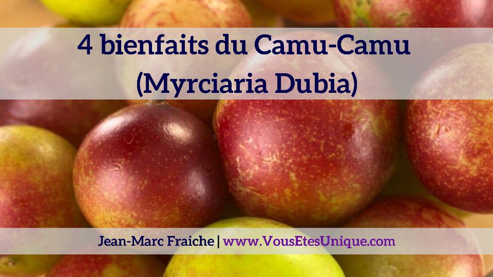 camu-camu-bienfaits-Jean-Marc-Fraiche-VousEtesUnique.com