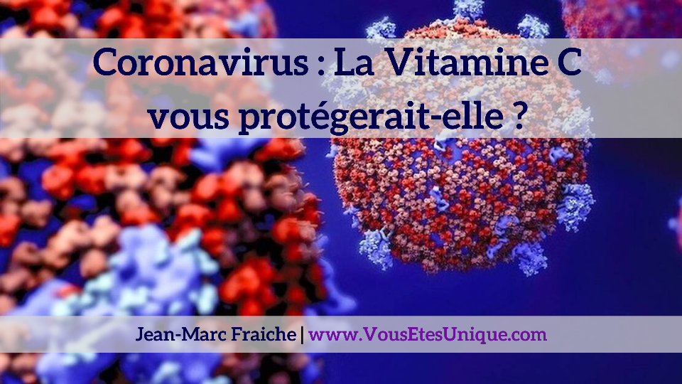 coronavirus-vitamine-c-Jean-Marc-Fraiche-VousEtesUnique.com