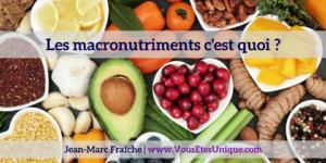 macronutriments-c-est-quoi-Jean-Marc-Fraiche-VousEtesUnique