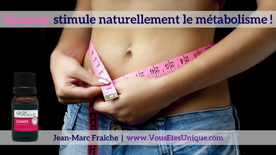 slimmer-stimule-metabolisme-Jean-Marc-Fraiche-VousEtesUnique.com